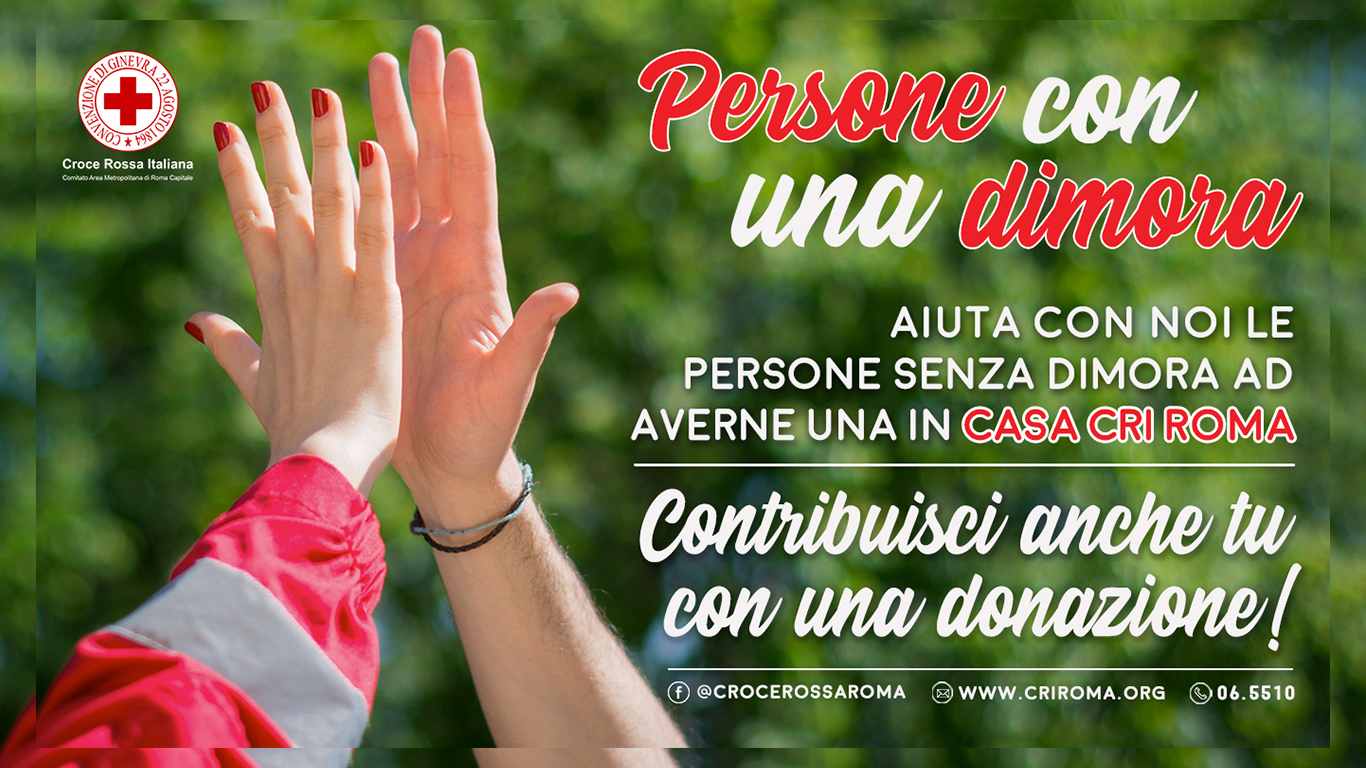 Raccolta Fondi per Ricovero Senza Dimora. Campagna Con una dimoa. Sociale.Croce Rossa Italiana - Comitato Area Metropolitana di Roma Capitale.